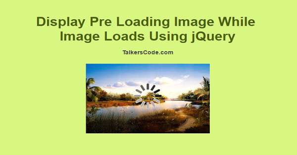 Display Preloading Image On Image Loading Using jQuery